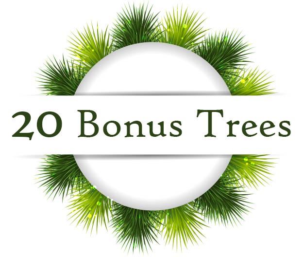 20 bonus trees